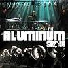 Шоу-Aluminum Show